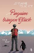 Cover-Bild zu Pinguine bringen Glück (eBook) von Fouchet, Lorraine