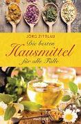 Cover-Bild zu Die besten Hausmittel für alle Fälle von Zittlau, Jörg