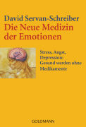 Cover-Bild zu Die Neue Medizin der Emotionen von Servan-Schreiber, David