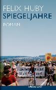 Cover-Bild zu Spiegeljahre (eBook) von Huby, Felix