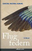 Cover-Bild zu Flugfedern (eBook) von Adams, Simone Regina
