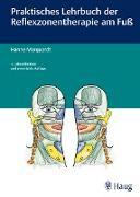 Cover-Bild zu Praktisches Lehrbuch der Reflexzonentherapie am Fuß (eBook) von Marquardt, Hanne