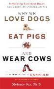 Cover-Bild zu Joy, Melanie: Why We Love Dogs, Eat Pigs, and Wear Cows: An Introduction to Carnism, 10th Anniversary Edition