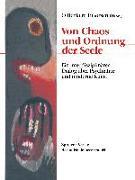 Cover-Bild zu Von Chaos und Ordnung der Seele von Benkert, Otto (Hrsg.)