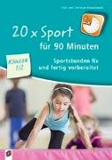Cover-Bild zu 20 x Sport für 90 Minuten - Klasse 1/2 von Reinschmidt, Christian Reinschmidt, Vicki