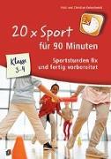 Cover-Bild zu 20 x Sport für 90 Minuten - Klasse 3/4 von Reinschmidt, Christian