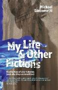 Cover-Bild zu Giacometti, Michael: My Life & Other Fictions