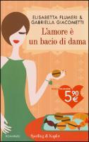 Cover-Bild zu Flumeri, Elisabetta: L'amore è un bacio di dama