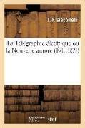 Cover-Bild zu Giacometti, J. -F: La Télégraphie Électrique Ou La Nouvelle Aurore