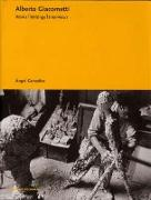 Cover-Bild zu Giacometti, Alberto (Ausw.): Alberto Giacometti: Works, Writings, Interviews
