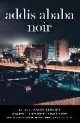 Cover-Bild zu Mengiste, Maaza (Hrsg.): Addis Ababa Noir