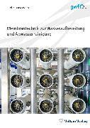 Cover-Bild zu Membrantechnik zur Wasseraufbereitung und Abwasserreinigung (eBook) von Lyko, Hildegard (Hrsg.)