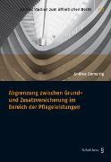 Cover-Bild zu Andrea, Domanig: Abgrenzung zwischen Grund- und Zusatzversicherung im Bereich der Pflegeleistungen