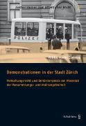 Cover-Bild zu Zumsteg, Patrice Martin: Demonstrationen in der Stadt Zürich