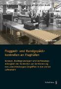 Cover-Bild zu Grunder, Jan: Fluggast- und Handgepäckkontrollen an Flughäfen
