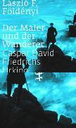 Cover-Bild zu Der Maler und der Wanderer von Földényi, László F.
