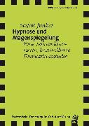 Cover-Bild zu Hypnose und Magenspiegelung (eBook) von Junker, Stefan