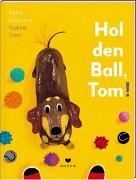 Cover-Bild zu Hol den Ball, Tom! von Westera, Bette