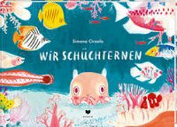 Cover-Bild zu Wir Schüchternen von Ciraolo, Simona