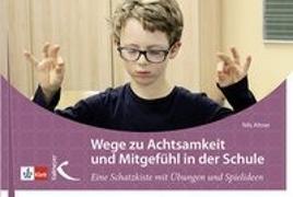Cover-Bild zu Wege zu mehr Achtsamkeit und Mitgefühl in der Schule von Altner, Nils
