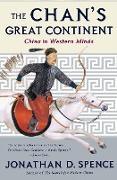 Cover-Bild zu Spence, Jonathan D.: The Chan's Great Continent: China in Western Minds