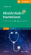 Cover-Bild zu Klinikleitfaden Nachtdienst - Sicher fühlen und kompetent handeln von Kraemer, Anja (Hrsg.)