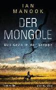 Cover-Bild zu Der Mongole - Das Grab in der Steppe von Manook, Ian
