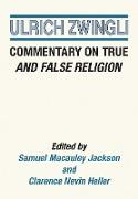 Cover-Bild zu Commentary on True and False Religion (eBook) von Zwingli, Ulrich