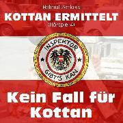 Cover-Bild zu Kottan ermittelt, Folge 4: Kein Fall für Kottan (Audio Download) von Zenker, Helmut