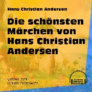 Cover-Bild zu Die schönsten Märchen von Hans Christian Andersen (Ungekürzt) (Audio Download) von Andersen, Hans Christian
