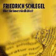 Cover-Bild zu Über die Unverständlichkeit (Audio Download) von Schlegel, Friedrich