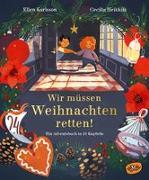 Cover-Bild zu Wir müssen Weihnachten retten! von Karlsson, Ellen
