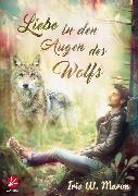Cover-Bild zu Maron, Iris W.: Liebe in den Augen des Wolfs (eBook)