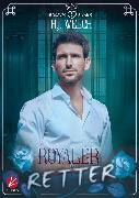 Cover-Bild zu Welch, H.J.: Rosavia Royals: Royaler Retter (eBook)