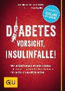 Cover-Bild zu Diabetes: Vorsicht, Insulinfalle! (eBook) von Ilies, Angelika