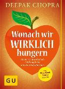 Cover-Bild zu Wonach wir wirklich hungern (eBook) von Chopra, Deepak
