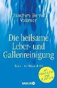 Cover-Bild zu Die heilsame Leber- und Gallenreinigung von Vollmer, Joachim Bernd