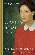 Cover-Bild zu Brookner, Anita: Leaving Home