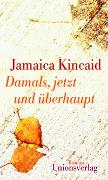 Cover-Bild zu Kincaid, Jamaica: Damals, jetzt und überhaupt