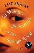 Cover-Bild zu Shafak, Elif: 10 Minutes 38 Seconds in This Strange World