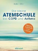 Cover-Bild zu Die kleine Atemschule bei COPD und Asthma von Höfler, Heike