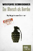 Cover-Bild zu Der Mensch als Bombe (eBook) von Schmidbauer, Wolfgang