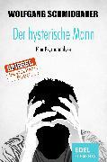 Cover-Bild zu Der hysterische Mann (eBook) von Schmidbauer, Wolfgang