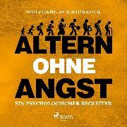 Cover-Bild zu Altern ohne Angst - Ein psychologischer Begleiter (Ungekürzt) (Audio Download) von Schmidbauer, Wolfgang