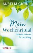 Cover-Bild zu Grün, Anselm: Mein Wochenritual
