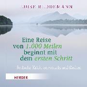 Cover-Bild zu Eine Reise von 1000 Meilen beginnt mit dem ersten Schritt (Audio Download) von Reddemann, Luise