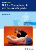 Cover-Bild zu N.A.P-Therapieren in der Neuroorthopädie von Horst, Renata (Hrsg.)