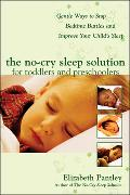 Cover-Bild zu The No-Cry Sleep Solution for Toddlers and Preschoolers: Gentle Ways to Stop Bedtime Battles and Improve Your Child's Sleep von Pantley, Elizabeth