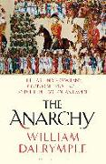 Cover-Bild zu Dalrymple, William: The Anarchy: The East India Company, Corporate Violence, and the Pillage of an Empire