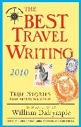Cover-Bild zu O'Reilly, James (Hrsg.): The Best Travel Writing 2010
